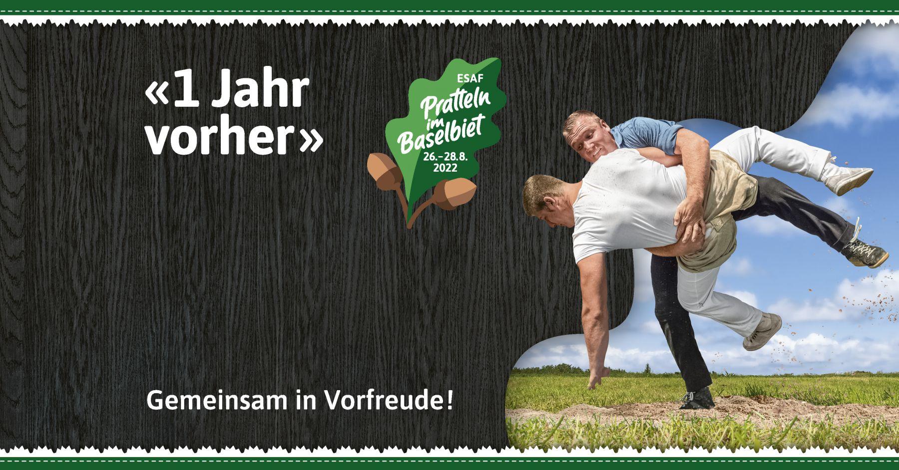 «1 Jahr vorher» – gemeinsam in Vorfreude, Eidgenössisches Schwing- und Älplerfest Pratteln im Baselbiet | ESAF 2022